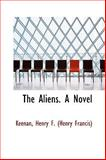 The Aliens a Novel, Henry F. (Henry Francis), Keenan, 1110724020