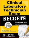 Clinical Laboratory Technician Exam Secrets Study Guide : CLT Test Review for the Clinical Laboratory Technician Exam, CLT Exam Secrets Test Prep Team, 1609714024