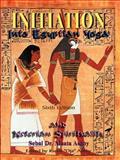 Initiation into Egyptian Yoga, Abhaya A. Muata, 188456402X