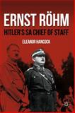 Ernst Röhm : Hitler's Sa Chief of Staff, Hancock, Eleanor, 0230604021