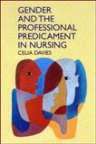 Gender and the Professional Predicament in Nursing 9780335194025