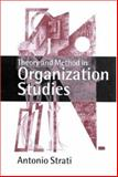 Theory and Method in Organization Studies : Paradigms and Choices, Strati, Antonio, 0761964029