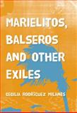 Marielitos, Balseros and Other Exiles