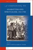 A Companion to Anabaptism and Spiritualism, 1521-1700, Stayer, J.M. (ed.), Roth, J.D. (ed.), 9004154027