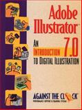 Adobe Illustrator 7 : An Introduction to Digital Illustration, Against the Clock, Inc. Staff, 0130844020
