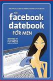 The Facebook Datebook for Men, Your Royal Flyness, 0578044021