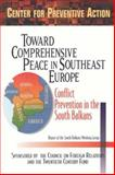 Toward Comprehensive Peace in Southeast Europe : Preventing Conflict in the South Balkans: Report of the South Balkans Working Group, Center for Preventive Action Staff and Rubin, Barnett R., 0870784021