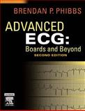 Advanced ECG : Boards and Beyond, Phibbs, Brendan, 1416024026