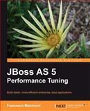 JBoss AS 5 Performance Tuning, Marchioni, Francesco, 184951402X