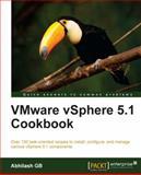 VMware VSphere 5. 1 Cookbook, Abhilash GB, 1849684022