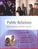 Public Relations : The Practice and the Profession, Lattimore, Dan L. and Baskin, Otis W., 0072424028