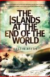 The Islands at the End of the World, Austin Aslan, 0385744021