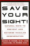Save Your Sight!, Marc R. Rose and Michael R. Rose, 0446674028