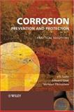 Corrosion Prevention and Protection : Practical Solutions, Ghali, Edward and Elboujdaini, M., 047002402X
