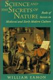 Science and the Secrets of Nature : Books of Secrets in Medieval and Early Modern Culture, Eamon, William, 0691034028