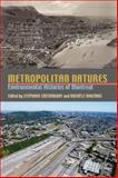 Metropolitan Natures : Environmental Histories of Montreal, Dagenais, Michele, 0822944022