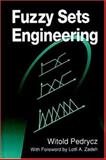 Fuzzy Sets Engineering, Pedrycz, Witold and Zadeh, Lofti A., 0849394023