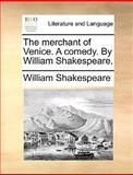 The Merchant of Venice a Comedy by William Shakespeare, William Shakespeare, 1170574025