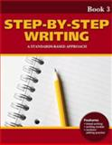 Step-By-Step Writing : A Standards-Based Approach, Blanton, Linda Lonon, 1424004020
