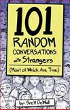 101 Random Conversations with Strangers (Most of Which Are True), Brett DeWall, 1497514029