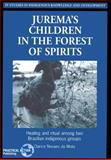 Jurema's Children in the Forest of Spirits, Clarice Novaes da Mota, 1853394025