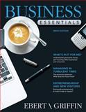 Business Essentials Plus NEW MyBizLab with Pearson EText, Ebert, Ronald J. and Griffin, Ricky W., 013303402X