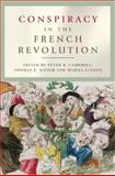 Conspiracy in the French Revolution, Peter Campbell, 0719074029
