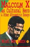 Malcolm X As Cultural Hero and Other Afrocentric Essays, Asante, Molefi Kete, 0865434026