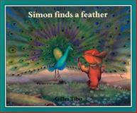 Simon Finds a Feather, Gilles Tibo, 0887764029