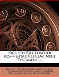 Kritisch Exegetischer Kommentar Über Das Neue Testament ..., Heinrich August Wilhelm Meyer and Gottlieb Lünemann, 1144444020