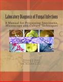 Laboratory Diagnosis of Fungal Infections, Mohamed Hamid and Martin Joseph, 1492314021