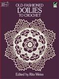 Old-Fashioned Doilies to Crochet, , 048625402X