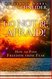 Do Not Be Afraid!, Rabbi K. A. Schneider, 0768404029