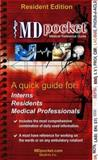 MDpocket Medical Reference Guide : Resident Edition, Penington, Desi J., 0976544024