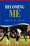 Becoming Me, Kristi S. Smith, 1468574027