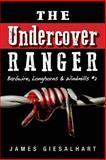 The Undercover Ranger - #2, James Giesalhart, 1482714027