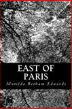 East of Paris, Matilda Betham-Edwards, 149032402X