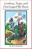 Cowboys, Yogis, and One-Legged Ski Bums, Don Morreale, 1499024029