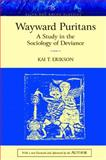 Wayward Puritans : A Study in the Sociology of Deviance, Kai T. Erikson, 0205424031