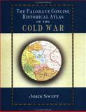 Palgrave Concise Historical Atlas of the Cold War, Swift, John and Swift, Jonathan, 0333994035