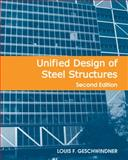 Unified Design of Steel Structures, Geschwindner, Louis F., 0470444037