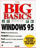 The Big Basics Book of Windows 95, Que Development Group Staff, 078970403X