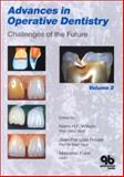 Advances in Operative Dentistry Vol. 2 : Challenges of the Future, Jean-Francois Roulet, Massimo Fuzzi, Nairn H. F. Wilson, Nairn H.F. Wilson, 0867154039