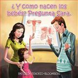 ¿ Y Como Nacen Los Bebés? Pregunta Sara, Patricia Tenorio-Bloomberg, 1463344031