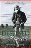 Destined to Succeed, Lisa Harley, 1490454039