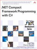 . NET Compact Framework Programming with C#, Yao, Paul and Durant, David, 0321174038