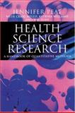 Health Science Research : A Handbook of Quantitative Methods, Peat, Jennifer, 0761974032