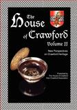 The House of Crawford, Volume II, C. Crawford, 1467914037
