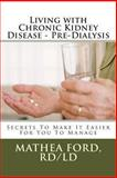 Living with Chronic Kidney Disease - Pre-Dialysis, Mathea Ford, 1477504036