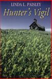 Hunter's Vigil, Linda L. Paisley, 1477814035